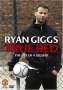Ryan Giggs - True Red